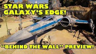 Star Wars: Galaxy's Edge! Behind The Wall Sneak Preview! Walt Disney World Hollywood Studios