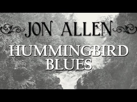 Клип Jon Allen - Hummingbird Blues