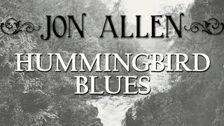 Jon Allen - Hummingbird Blues (Official Audio)