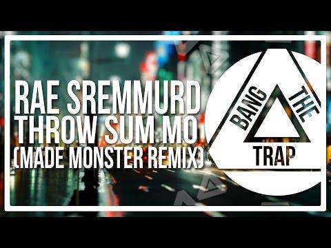 Rae Sremmurd - Throw Sum Mo (Made Monster Remix)