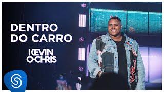 Baixar Kevin O Chris - Dentro Do Carro (DVD Evoluiu) [Vídeo Oficial]