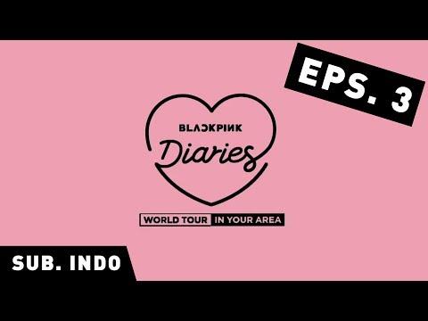 [SUB INDO   INDONESIA] BLACKPINK - 'BLACKPINK DIARIES' EPISODE. 3 (JAKARTA - HONGKONG)