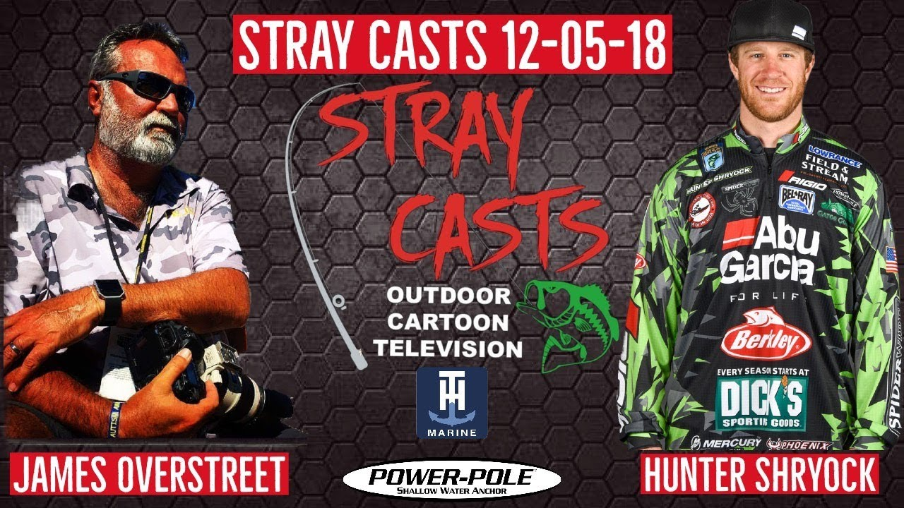 Stray Casts December 05, 2018 featuring James Overstreet and Hunter Shryock
