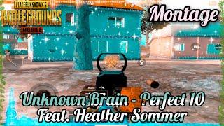 Unknown Brain - Perfect 10 Lyrical   Beautiful Montage - PUBG Mobile   Rush Game