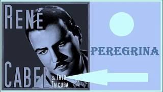 Rene Cabel & Trio Taicuba - Peregrina (Bolero)