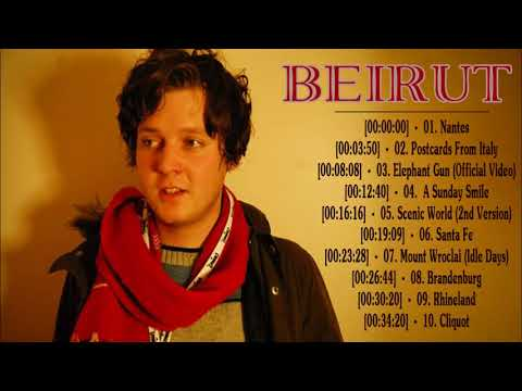 Beirut Greatest Hits (2018) - Top 15 Best Songs Of Beirut