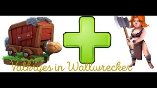 SEIGE MACHINE-WALL WRECKER-HOW TO USE-WHAT TROOPS TO CARRY- THE ONE WITH THE VALKRYE-CLASH OF CLANS