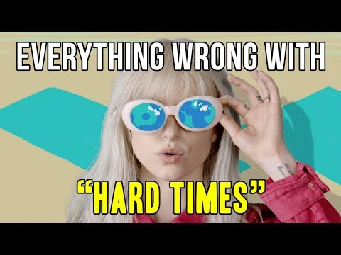 Everything Wrg With Paramore  Hard Times
