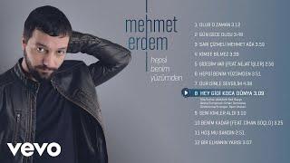 Mehmet Erdem - Hey Gidi Koca Dünya