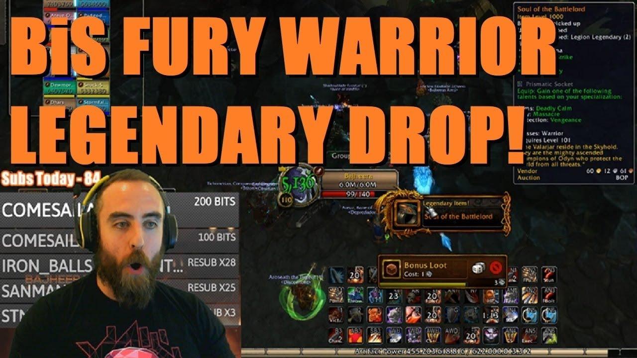 Bajheera - BiS FURY WARRIOR LEGENDARY DROP! - WoW Legion 7 3 5 Warrior PvE