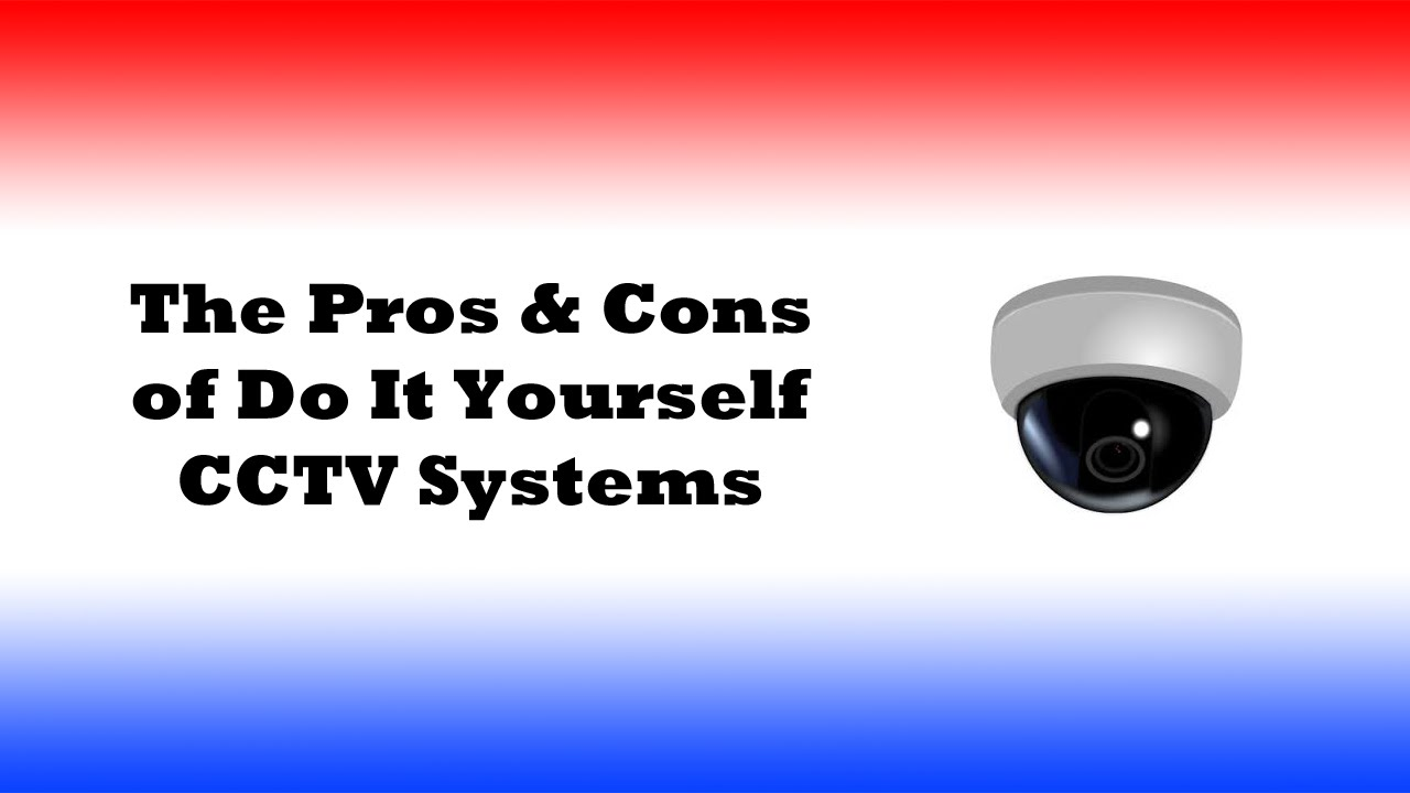 The pros and cons of do it yourself cctv systems youtube the pros and cons of do it yourself cctv systems solutioingenieria Images