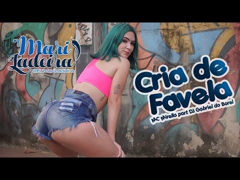MC Mirella Part. DJ Gabriel Do Borel - Cria De Favela (Mari Ladeira)