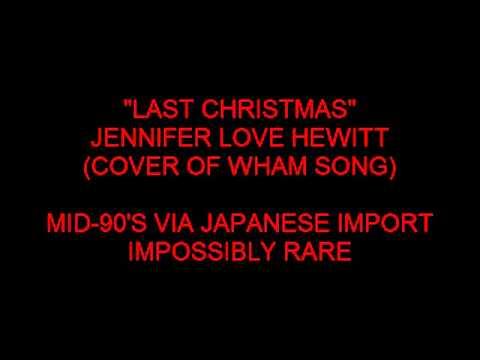 Last Christmas (JENNIFER LOVE HEWITT) SUPER-RARE AUDIO CLIP