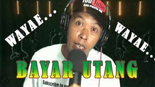 Download Mp3 Wayae...wayahe.. Wayae Bayar Utang  Bank Plecit...