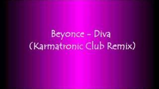 Beyonce- Diva (Karmatronic Club Remix)