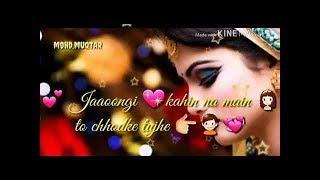 Aankhen Jab Bhi kholega Tu payega Mujhe -