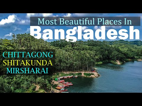 Most Beautiful Places In Bangladesh | Chittagong District