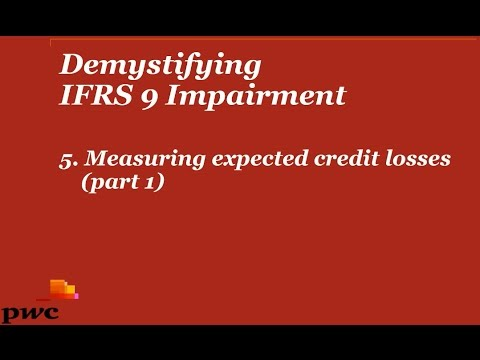 PwC's Demystifying IFRS 9 Impairment - 5. Measuring expected credit losses (part 1)