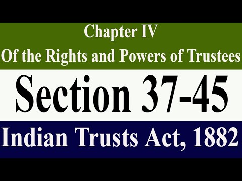 #part2 Chapter IV|| Section 37-45 || Powers of Trustees||  Indian Trusts Act || #indiantrustsact1882