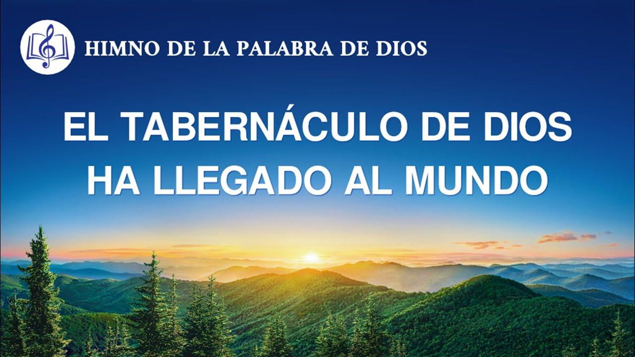 Canción cristiana   El tabernáculo de Dios ha llegado al mundo