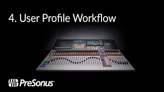 Introducing the StudioLive 64S: User Profile Workflows (3/4)