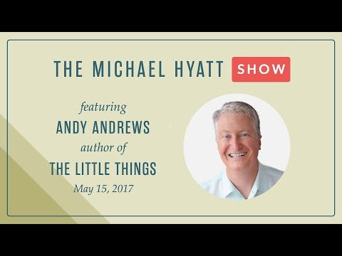 The Michael Hyatt Show with Special Guest, Andy Andrews