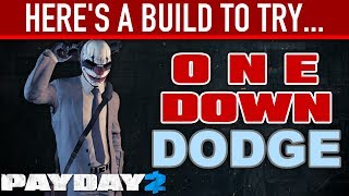 Here's a build to try: One Down Dodge. [PAYDAY 2]