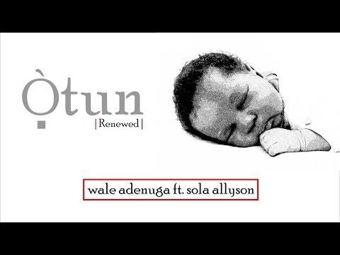 OTUN by Wale Adenuga ft. Sola Allyson  (official lyric video)