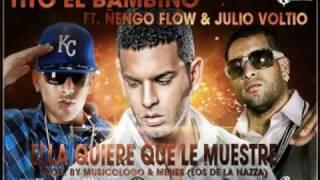 Tito el Bambino ft Julio Voltio y Ñengo Flow -Ella Quiere Que Le Muestre (preview)