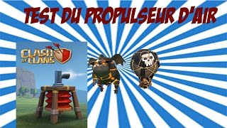 Test propulseur d'air en champion | Clash Of Clans