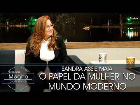Papel Da Mulher No Mundo Moderno | Sandra Assis Maia | Pgm Megha Profissionais N°642
