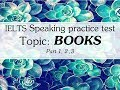 IELTS SPEAKING TEST Topic BOOK - Full Part 1, part 2, part 3