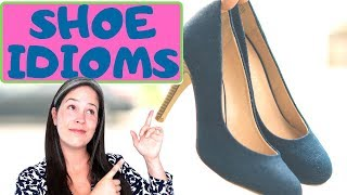 10 EVERYDAY IDIOMS | PHRASES RELATED TO SHOES | AMERICAN ENGLISH PHRASES | Rachel's English