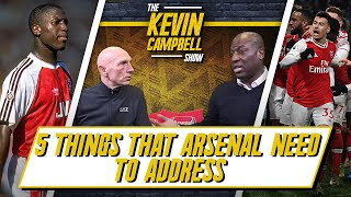 5 Things Arsenal NEED To Address! | Kevin Campbell Show ft Lee Judges thumbnail
