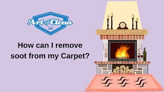 How to remove soot from my carpet and upholstery