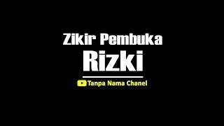 Zikir Pembuka Rezeki / Permudah Urusan   Astaghfirullah Robbal Baroya / Minal Khotoya