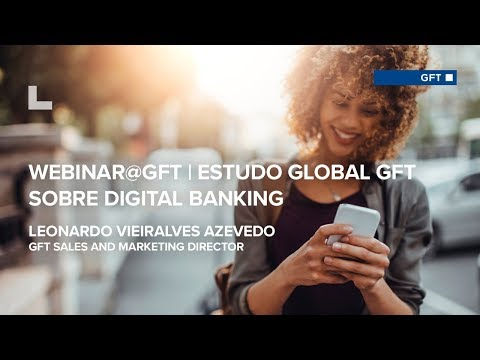Webinar@GFT: Estudo Global sobre Digital Banking 2017