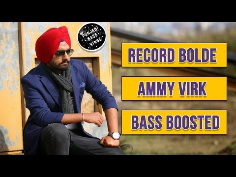 Record Bolde *Bass Boosted* | Ammy Virk | Latest Punjabi Songs 2017