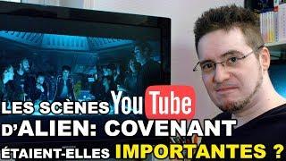 Les Scènes Youtube de Alien Covenant étaient-elles importantes ?