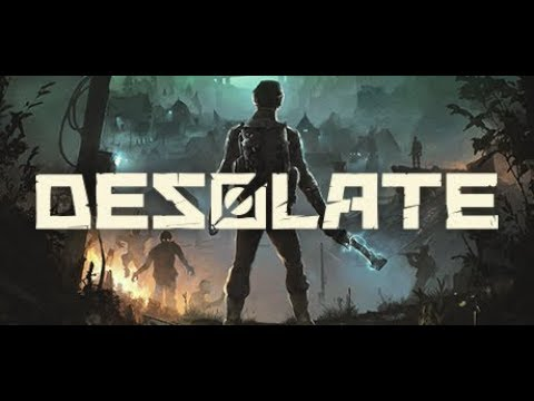 DESOLATE - Gameplay - Prologue (PC Early Access)