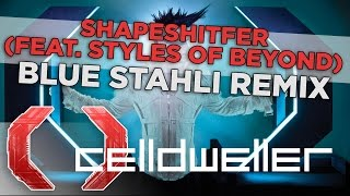 Shapeshifter Featuring Styles of Beyond (Blue Stahli Remix)