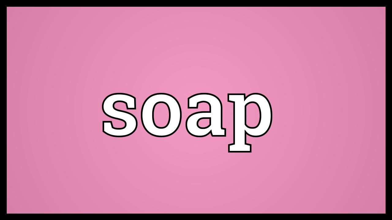 Soap Meaning