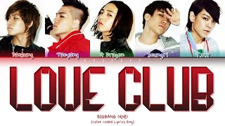 BIGBANG 빅뱅 - Love Club (Color Coded Lyrics/Eng)