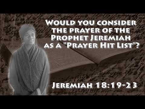 """Is the prayer of the Prophet Jeremiah considered a """"Prayer Hit List""""?"""