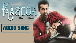 Kasoor | Richy Hastir | New Punjabi Song with CRBT codes | Music & Sound | Latest Punjabi Love Songs