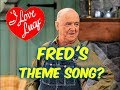 "watch he video of I Love Lucy---Wait, Fred Mertz has a ""Secret"" Theme Song??"