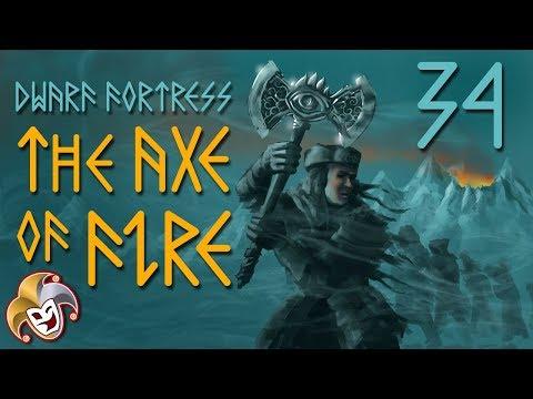 Dwarf Fortress ~ The Axe of Fire Saga ~ 34 Blood Bath