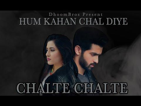 Chalte Chalte - Hum Kahan Chal Diye | DhoomBros | Asif Hasan
