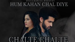 Chalte Chalte - Hum Kahan Chal Diye | DhoomBros