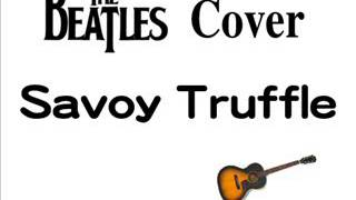 Savoy Truffle - Beatles Cover